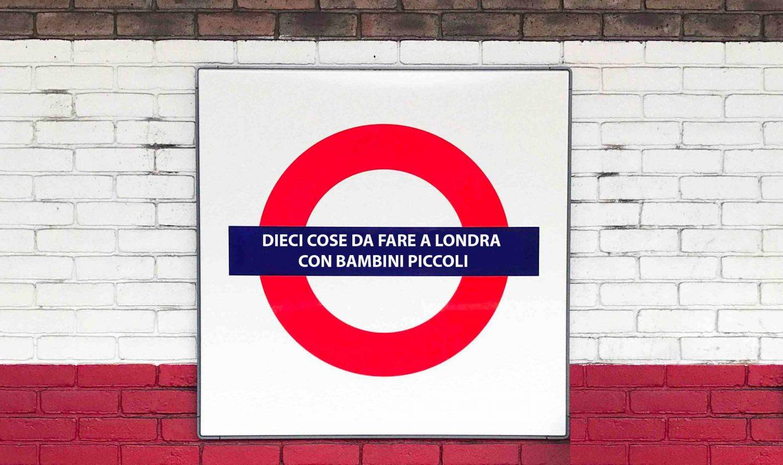Dieci cose da fare a Londra con bambini piccoli