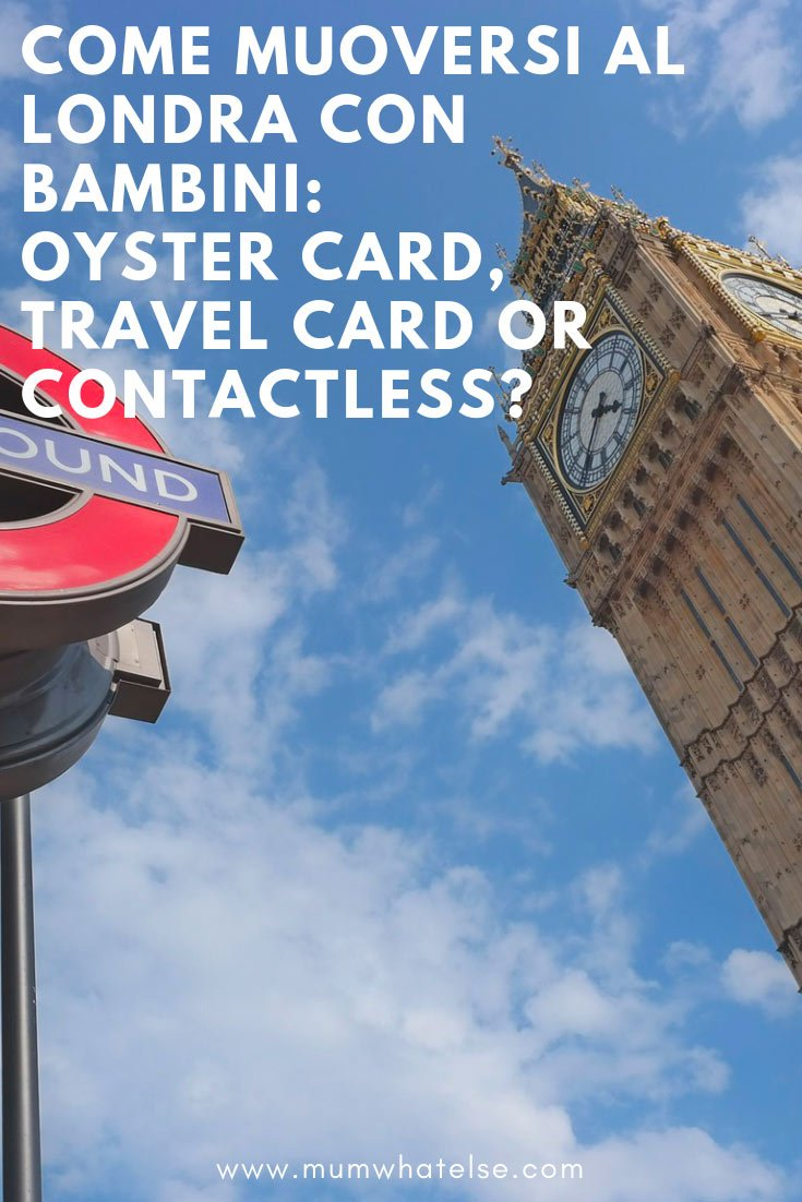 Come muoversi a Londra: Oyster card, Travel card o Contactless?