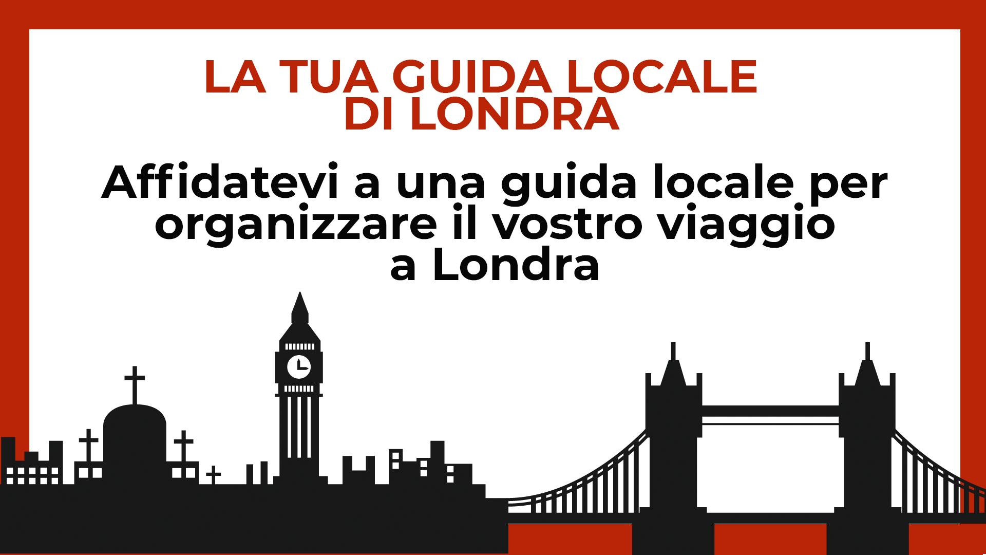 Itinerari su misura a Londra