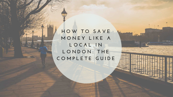 How to save money in London like a local